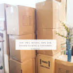 My Top Two Moving Tips For Easier Packing & Unpacking