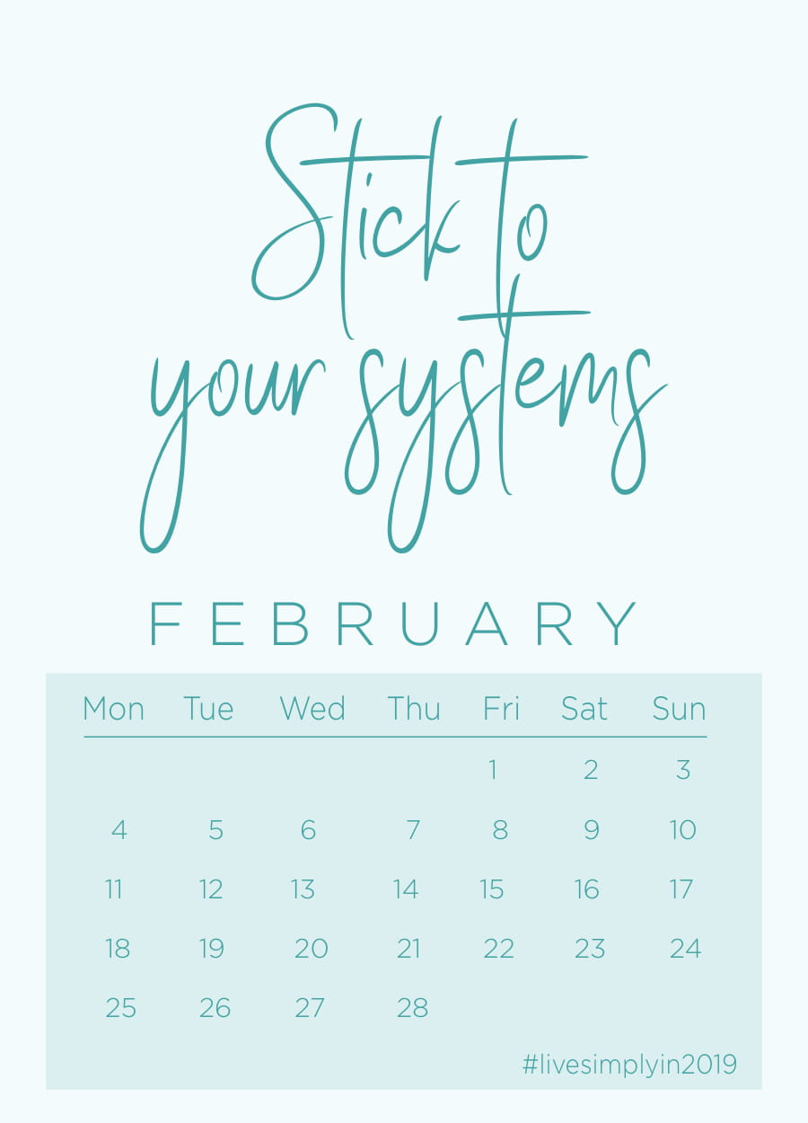 Stick To Your Systems. #LiveSimplyin2019