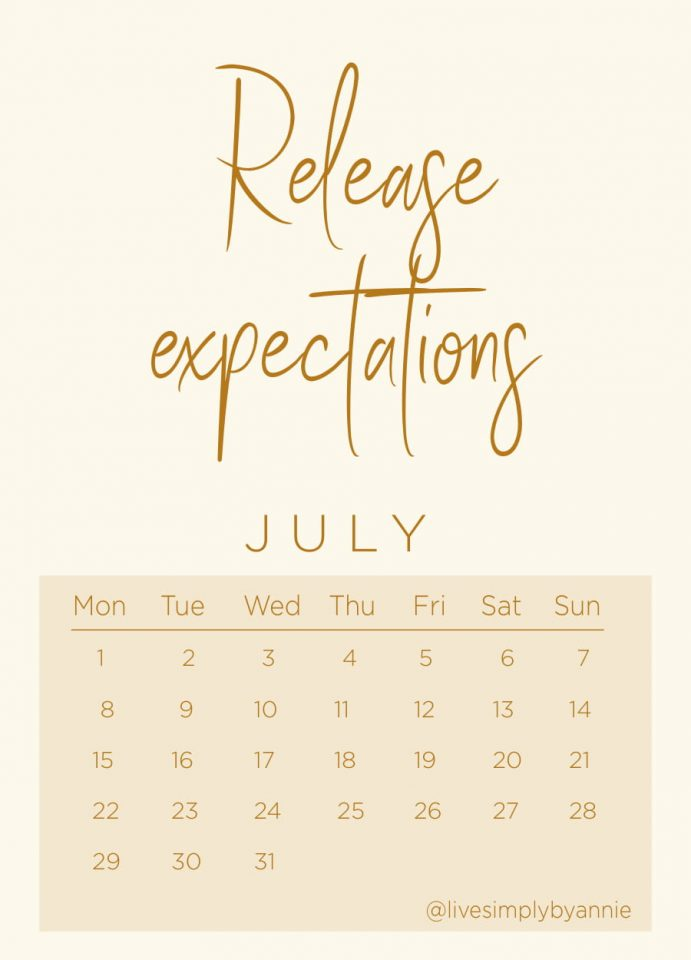 Live Simply in 2019, July mantra: Release Expectations