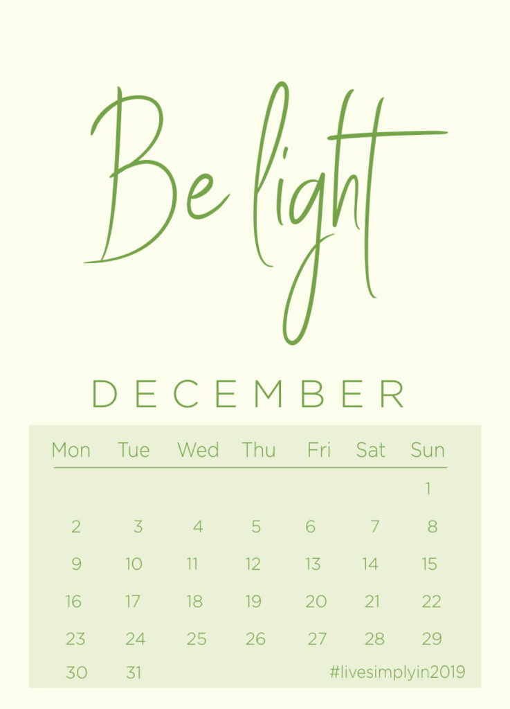 december mantra: BE LIGHT.